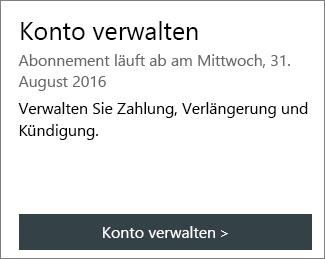 """Auf der Seite """"Mein Office-Konto"""" im Abschnitt """"Konto verwalten"""" ist angegeben, wann das Abonnement abläuft."""