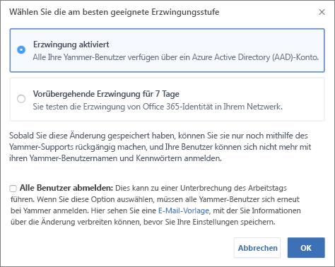 Screenshot des Bestätigungsdialogfelds, das die Erzwingungsstufe für die Office 365-Anmeldung anzeigt.