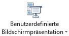 """Die benutzerdefinierte Schaltfläche """"Bildschirmpräsentation"""""""