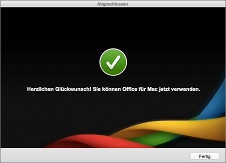 """Screenshot des Bildschirms zur Fertigstellung, """"Herzlichen Glückwunsch!"""" Sie können Office für Mac jetzt verwenden."""
