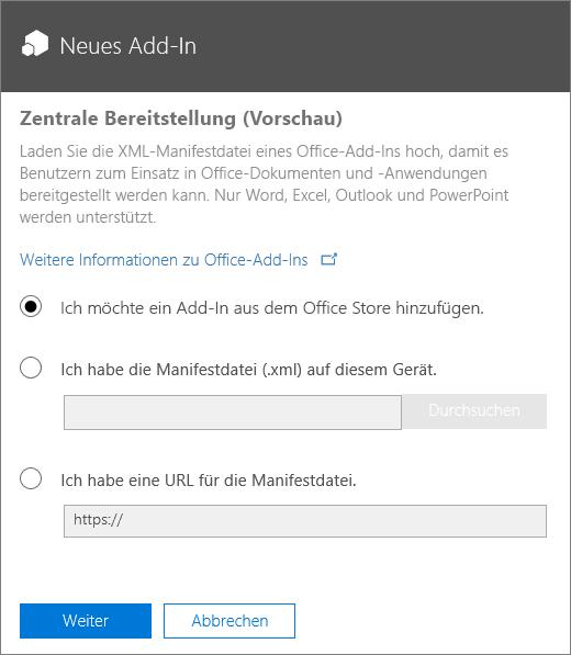 """Screenshot mit dem Dialogfeld """"Neues Add-In"""" für die zentrale Bereitstellung Die verfügbaren Optionen sind Hinzufügen eines Add-Ins über den Office Store, Suchen nach einer Manifestdatei oder Eingeben der URL der Manifestdatei."""