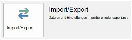 Wählen Sie importieren/exportieren.