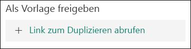 """Schaltfläche """"Link zum Duplizieren abrufen"""""""