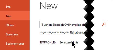 """Wählen Sie unter """"Datei"""" > """"neu"""" die Option """"BenutzerDefiniert"""" aus, um Ihre persönlichen Vorlagen anzuzeigen."""