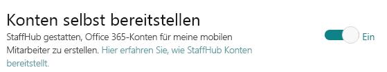 Umschalter für Selbstbereitstellung von Konten, wodurch StaffHub das Erstellen von Office 365-Konten gestattet wird