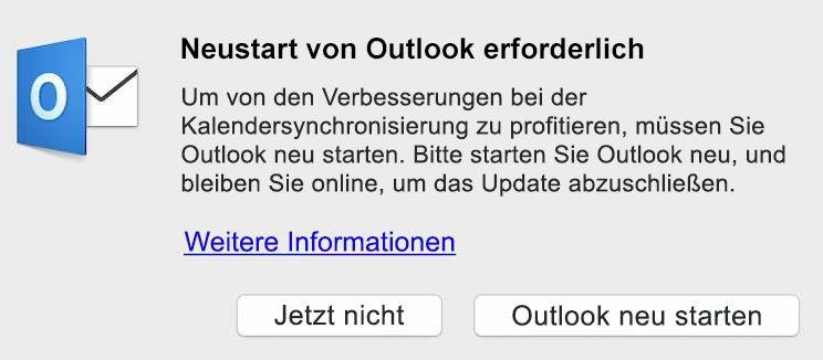 Um von den Verbesserungen bei der Kalendersynchronisierung zu profitieren, müssen Sie Outlook neu starten. Bitte starten Sie Outlook neu, und bleiben Sie online, um das Update abzuschließen.