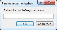 """Aufforderung zur Parametereingabe mit dem Text """"Geben Sie das Startdatum ein:"""""""