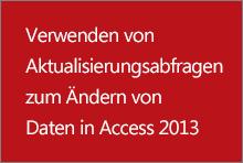 Verwenden von Aktualisierungsabfragen zum Ändern von Daten in Access 2013