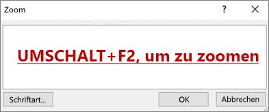 """Dialogfeld """"Zoom"""" mit dem Text """"UMSCHALT + F2"""" zum Zoomen"""