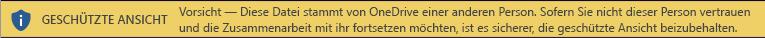 Geschützte Ansicht für Dokumente, die vom OneDrive-Speicher einer anderen Person geöffnet werden