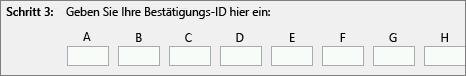 Zeigt an, wo Sie die vom Produktaktivierungscenter telefonisch bereitgestellte Bestätigungs-ID eingeben