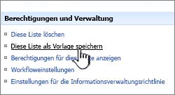 """Klicken Sie in der Spalte """"Berechtigungen und Verwaltung"""" auf """"Liste als Vorlage speichern""""."""