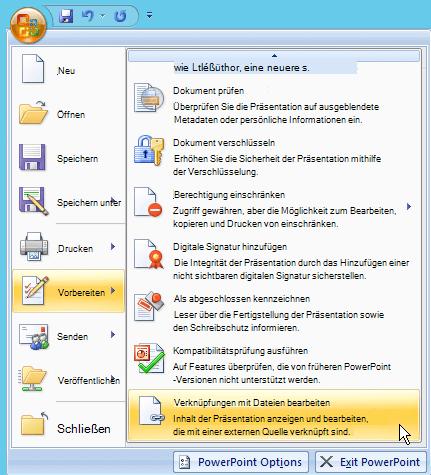 Wählen Sie die Office-Schaltfläche aus, wählen Sie vorbereiten aus, und wählen Sie dann Verknüpfungen zu Dateien bearbeiten aus.