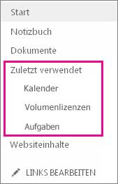 Unter dem Link 'Zuletzt verwendet' in der Schnellstartleiste werden die zuletzt erstellten Seiten, Listen und Bibliotheken angezeigt.