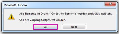 """Klicken Sie auf """"Ja"""", um zu bestätigen, dass alle Elemente im Ordner """"Gelöschte Elemente"""" verschoben werden sollen."""