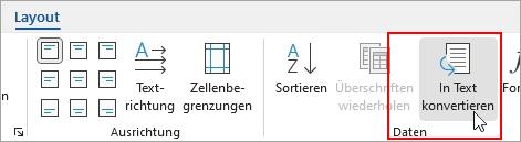 """Auf der Registerkarte """"Layout"""" unter """"Tabellentools"""" ist die Option """"In Text konvertieren"""" hervorgehoben."""
