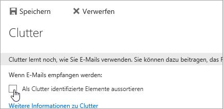 """Um das Feature """"Clutter"""" zu deaktivieren, deaktivieren Sie die Auswahl auf dieser Seite und wählen dann """"Speichern"""" aus."""