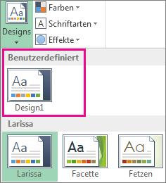 Benutzerdefinierte Designs, auf die mit der Schaltfläche 'Designs' zugegriffen wird