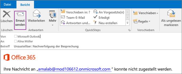 """Der Screenshot zeigt die Registerkarte """"Bericht"""" einer Unzustellbarkeitsnachricht mit der Option """"Erneut senden"""" und Text im Textkörper der E-Mail-Nachricht, dem zu entnehmen ist, dass die Nachricht nicht übermittelt werden konnte."""