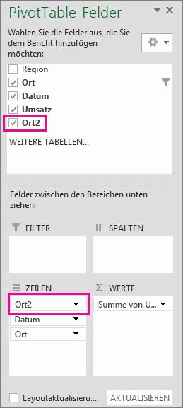 'Ort2', basierend auf dem Feld 'Ort', wird im Bereich 'Zeilen' zur Gruppierung verwendet