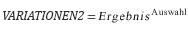 Gleichung für 'VARIATIONEN2'