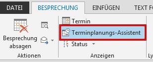 """Die Option """"Terminplanungs-Assistent"""" befindet sich auf der Registerkarte """"Besprechung""""."""