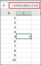 Beispiel für die EINZELW-Funktion mit =EINZELW(D1:D10)