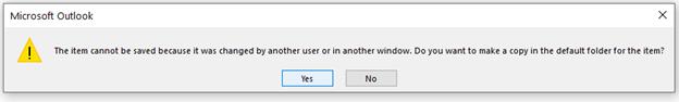Das Element kann nicht gespeichert werden, da es von einem anderen Benutzer oder in einem anderen Fenster geändert wurde.  Möchten Sie eine Kopie im Standardordner für das Element erstellen?