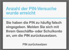 Nach zu vielen falschen PIN-Eingabeversuchen müssen Sie Ihre PIN zurücksetzen.