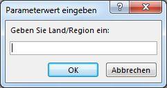 """Aufforderung zur Parametereingabe mit dem Text """"Geben Sie das Land/die Region ein"""""""