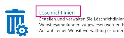 """Option """"Löschrichtlinien"""""""