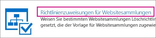 """Option """"Richtlinienzuweisungen für Websitesammlungen"""""""