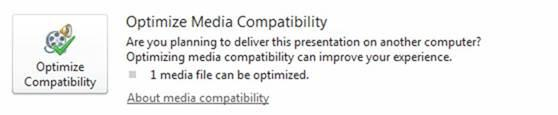Optimize the media for compatibility