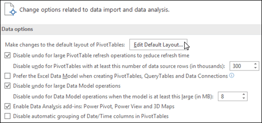 Edit the Default PivotTable Layout from File > Options > Data