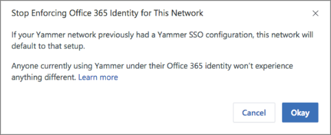 Screenshot of confirmation dialog box to stop enforcing Office 365 identities in Yammer. It notes that Yammer SSO will restart if it was previously configured, and that users who normally log into Yammer with Office 365 identities won't be affected.