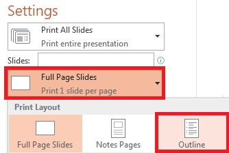 In the Print pane, click Full Page Slides, and then select Outline from the Print Layout list.