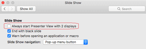 In the Slide Show dialog box, clear the Always start Presenter View with 2 displays check box.