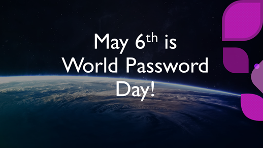 May 6th, 2021 is World Password Day
