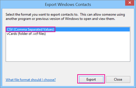 Choose CSV and then choose Export.