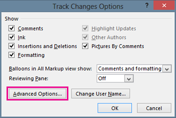 select the Advanced Options button in the Track Changes Options dialog