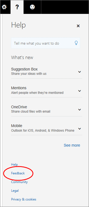 Click Help > Feedback to give feedback or suggestions in Outlook on the web