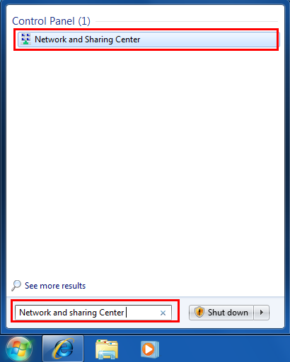 Click Start, and in the search field, type Network and Sharing Center.