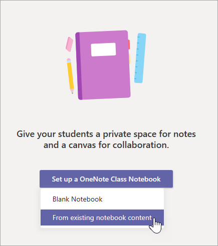 Create a Class Notebook from existing notebook content.