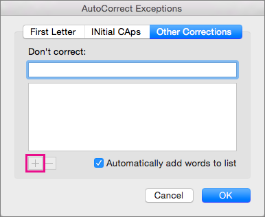 Click the plus sign to add a word to the list of exceptions that you have entered under Don't correct.