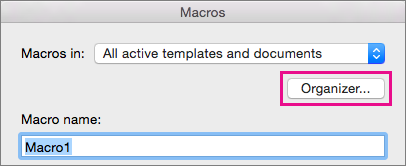Click Organizer to copy, delete, and rename macros.