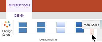 Under SmartArt Tools, select the More Styles arrow to open the SmartArt Styles gallery