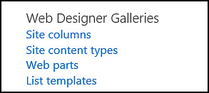 Web Designer Galleries options from the Site Settings page in SharePoint Online