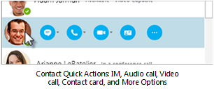 Contact quick actions: IM, audio, video, contact card, and more