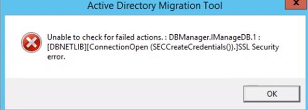 Unable to check for failed actions. : DBManager.ImanaDB.1 : [DBNETLIB][ConnectionOpen (SECCreateCredentials()).]SSL Security error.