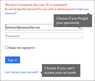 Choose Forgot your password or Can't access your account?